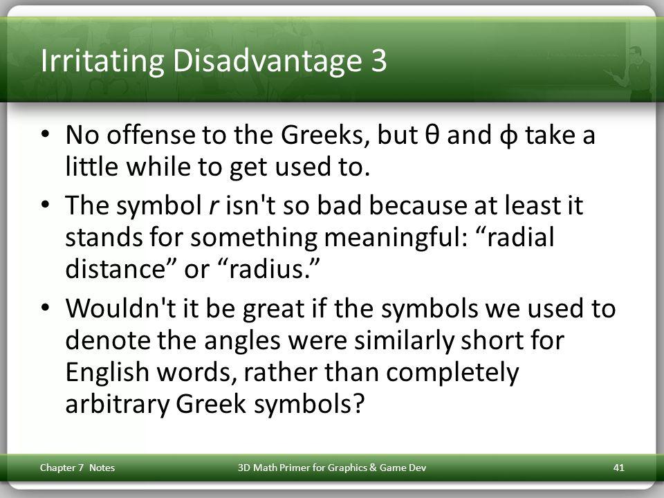 Irritating Disadvantage 3