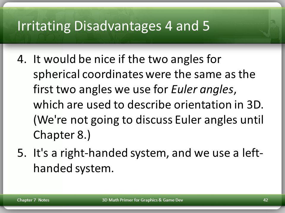 Irritating Disadvantages 4 and 5