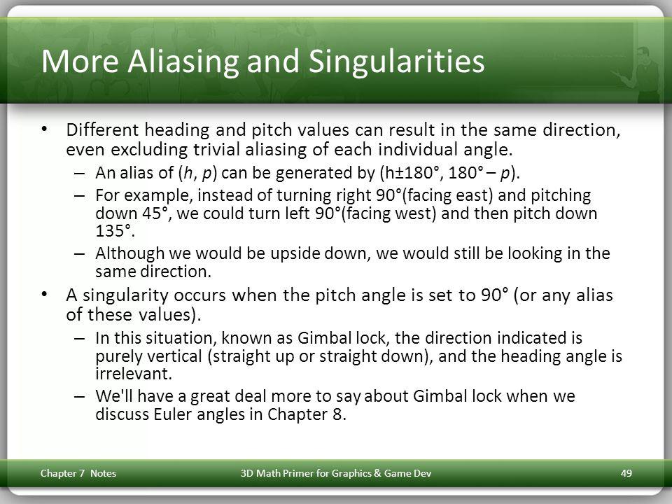More Aliasing and Singularities