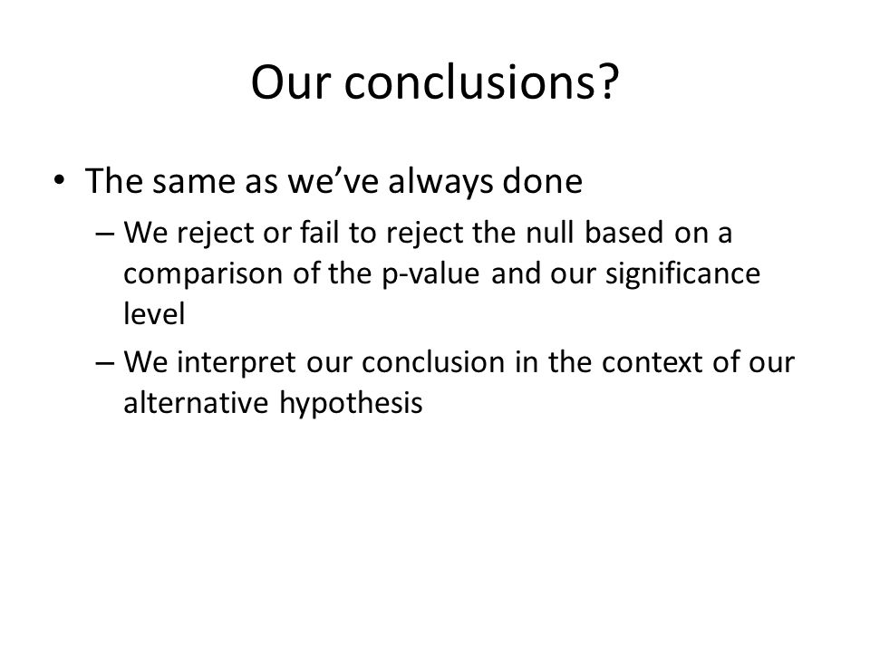 Our conclusions The same as we've always done