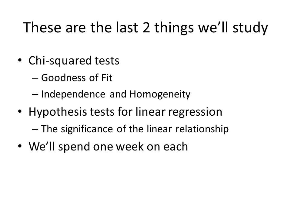 These are the last 2 things we'll study