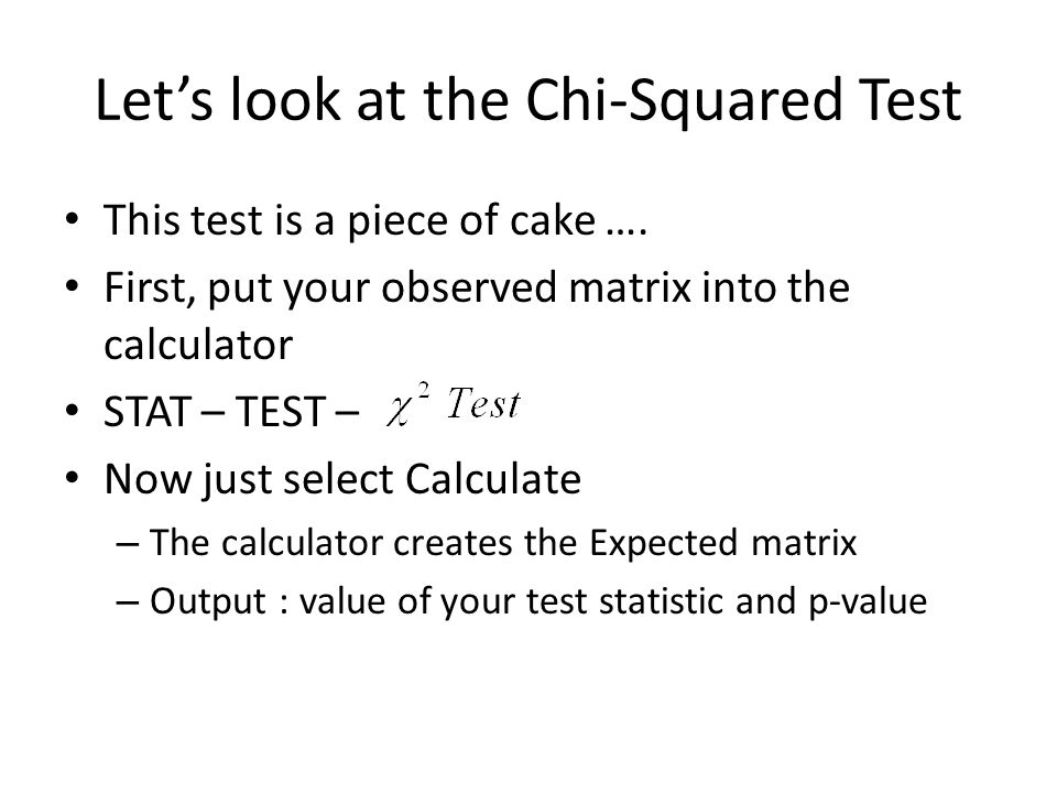 Let's look at the Chi-Squared Test