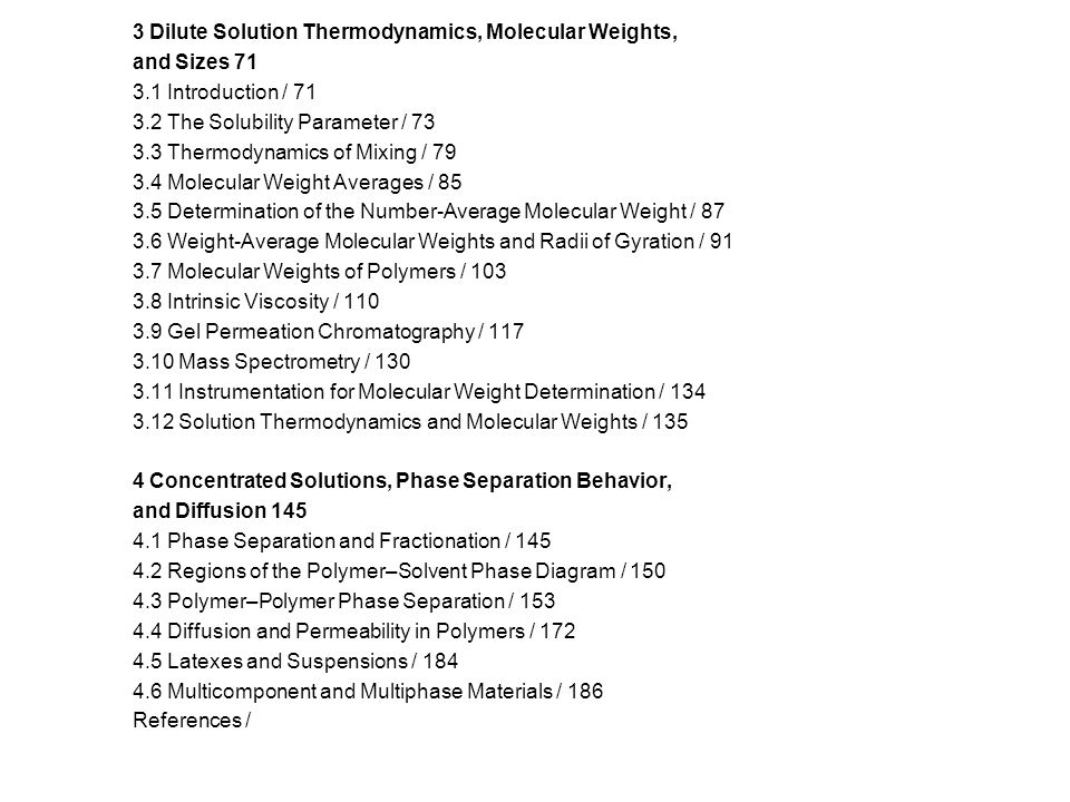 3 Dilute Solution Thermodynamics, Molecular Weights, and Sizes 71 3