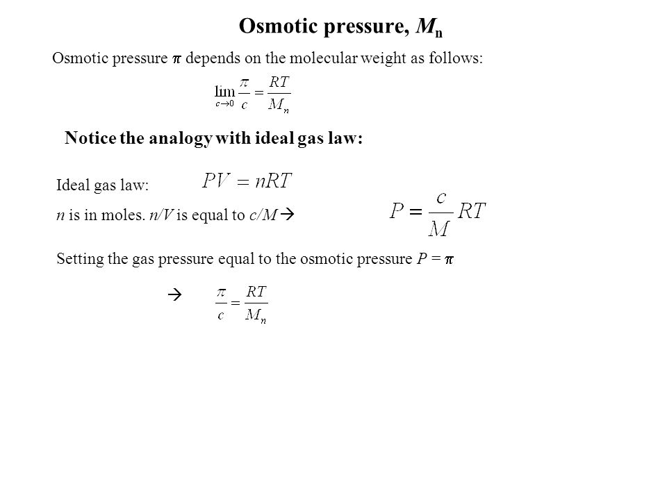 Osmotic pressure, Mn Notice the analogy with ideal gas law: