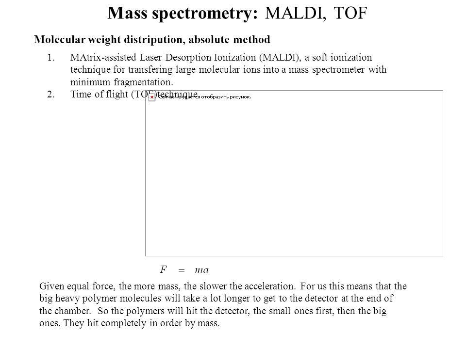 Mass spectrometry: MALDI, TOF