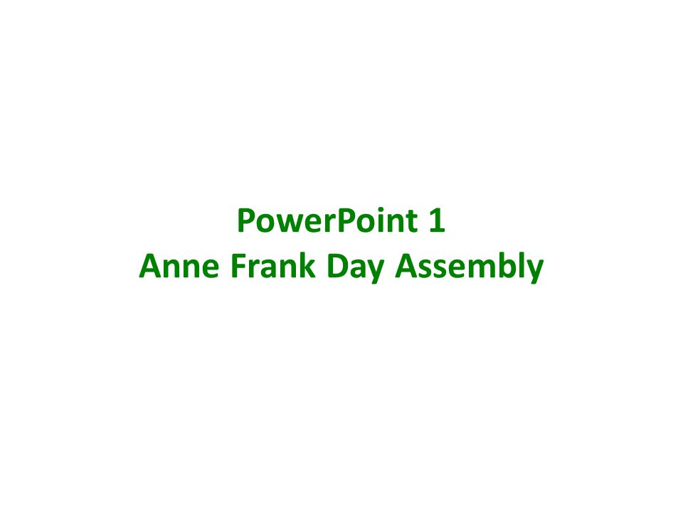 PowerPoint 1 Anne Frank Day Assembly