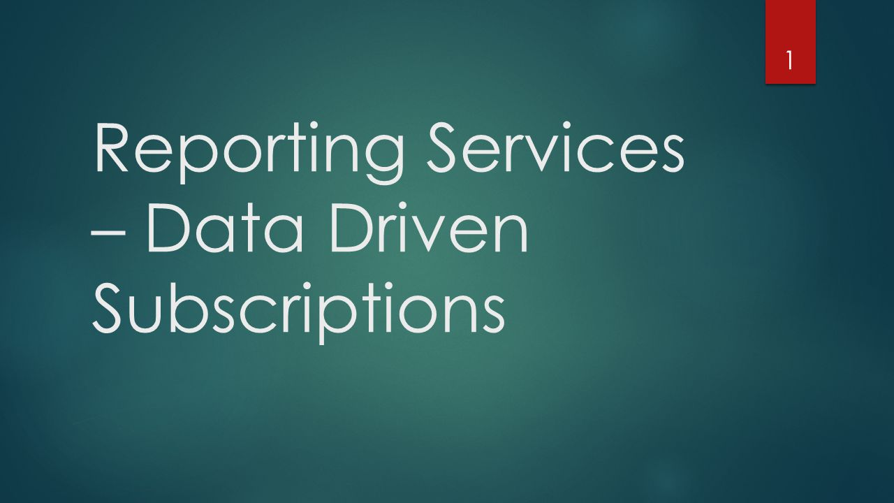 Reporting Services – Data Driven Subscriptions