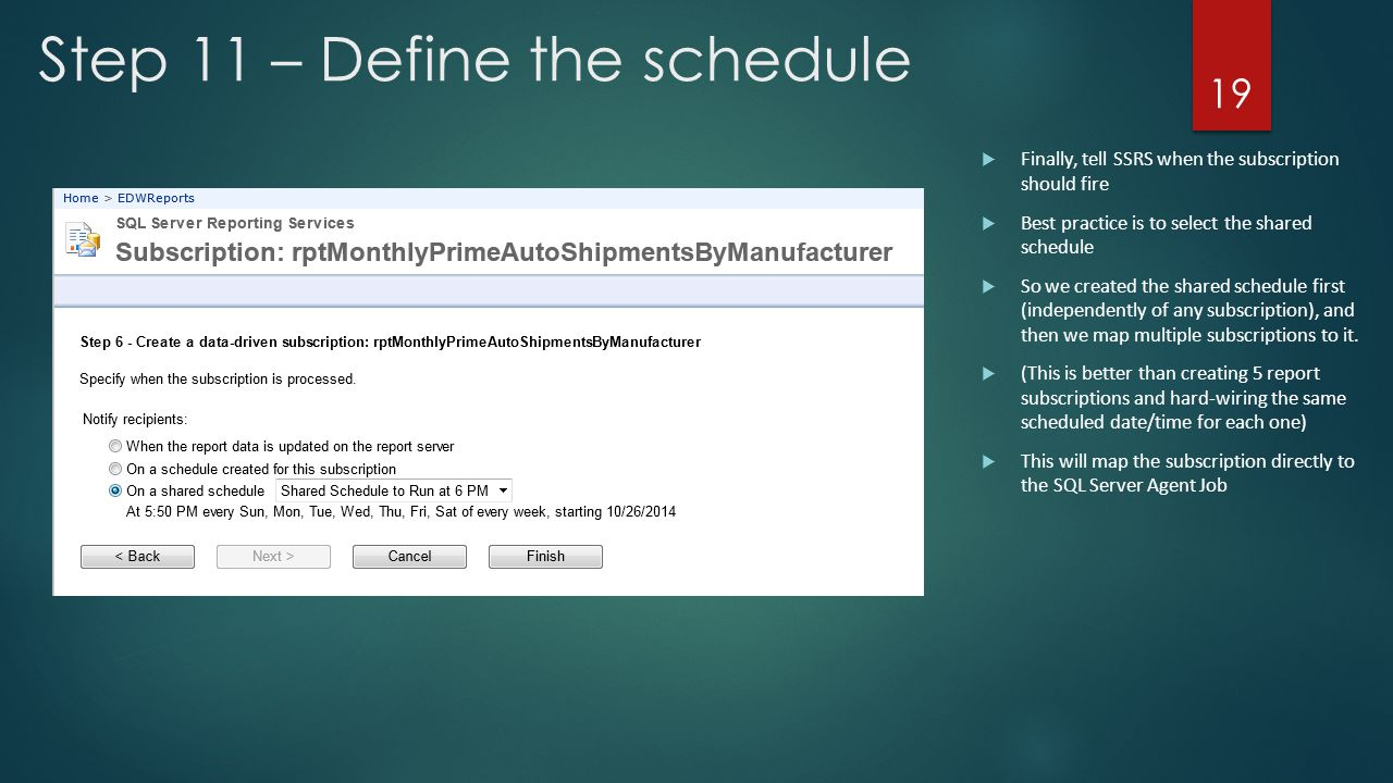 Step 11 – Define the schedule
