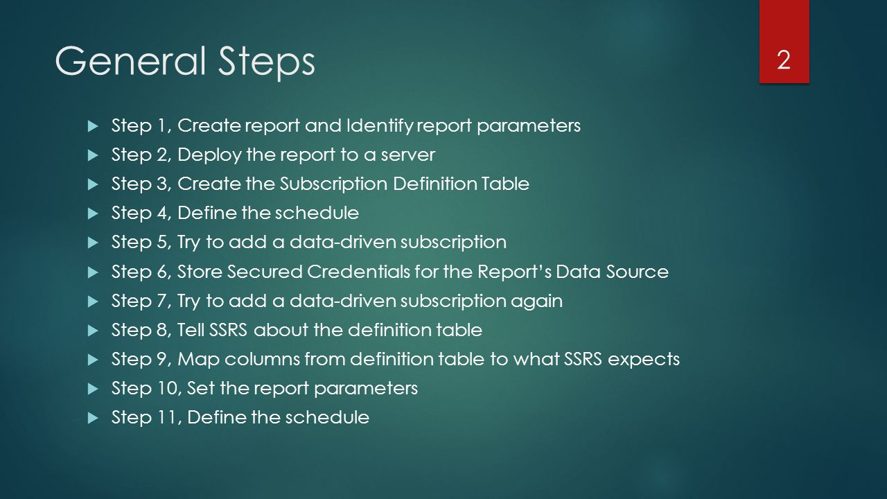 General Steps Step 1, Create report and Identify report parameters