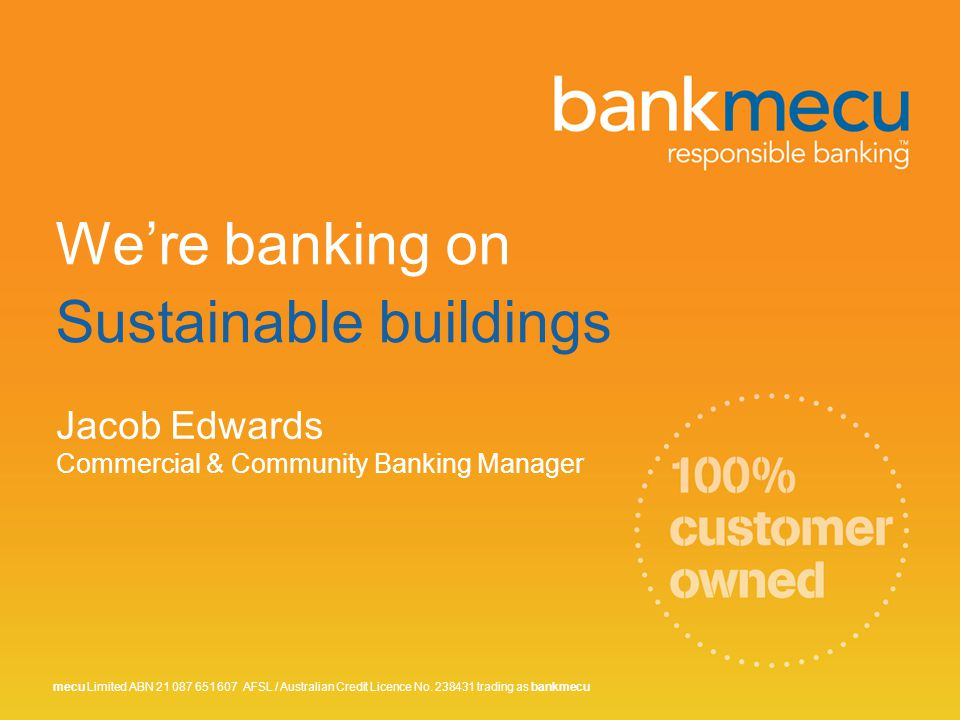 We're banking on Sustainable buildings