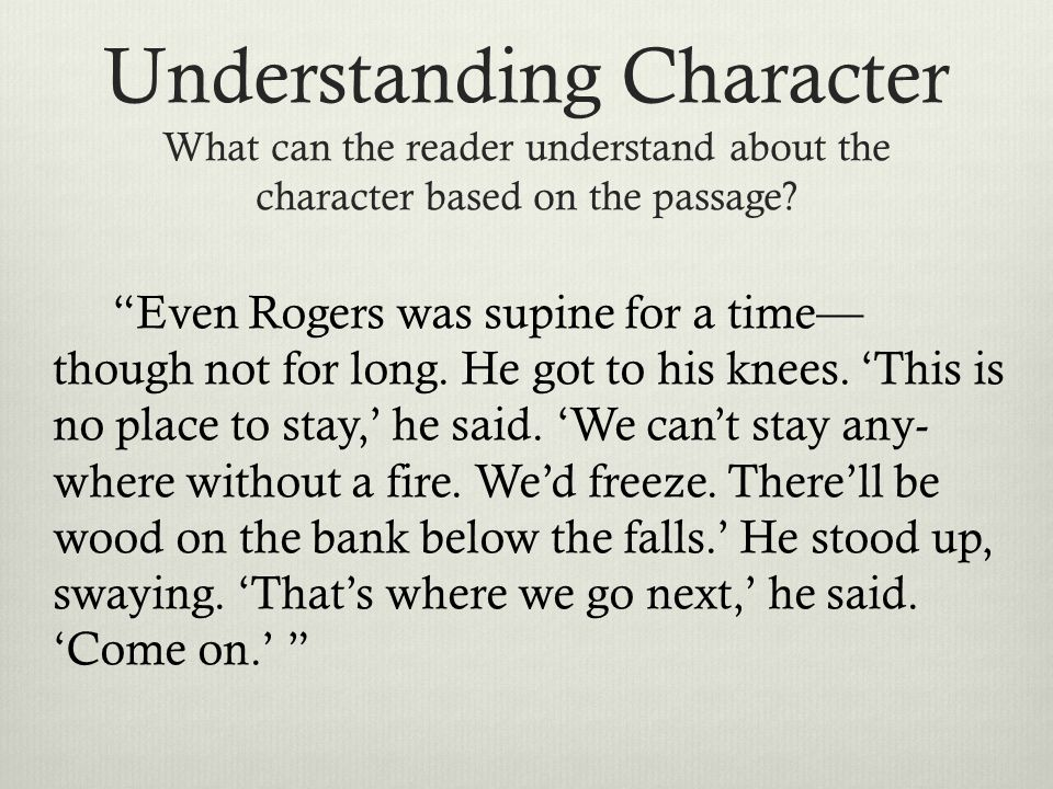 Understanding Character What can the reader understand about the character based on the passage