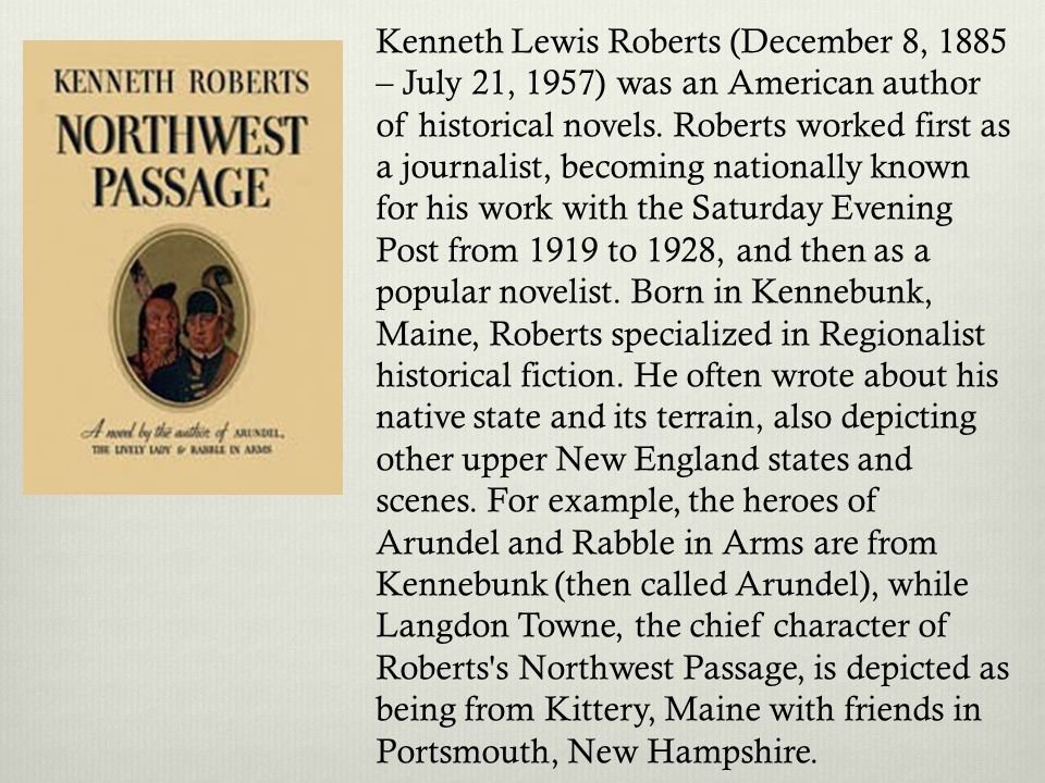 Kenneth Lewis Roberts (December 8, 1885 – July 21, 1957) was an American author of historical novels.
