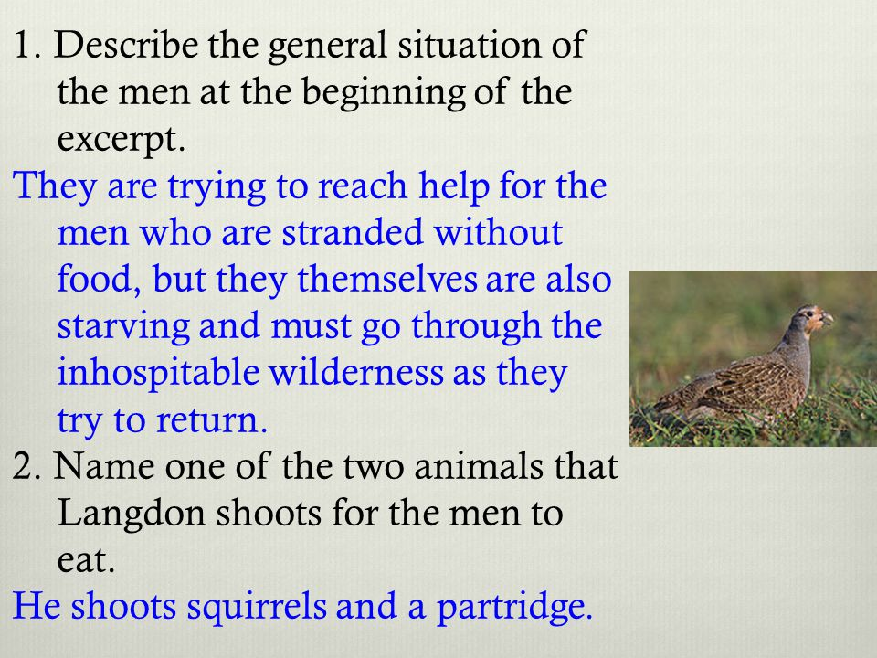 1. Describe the general situation of the men at the beginning of the excerpt.
