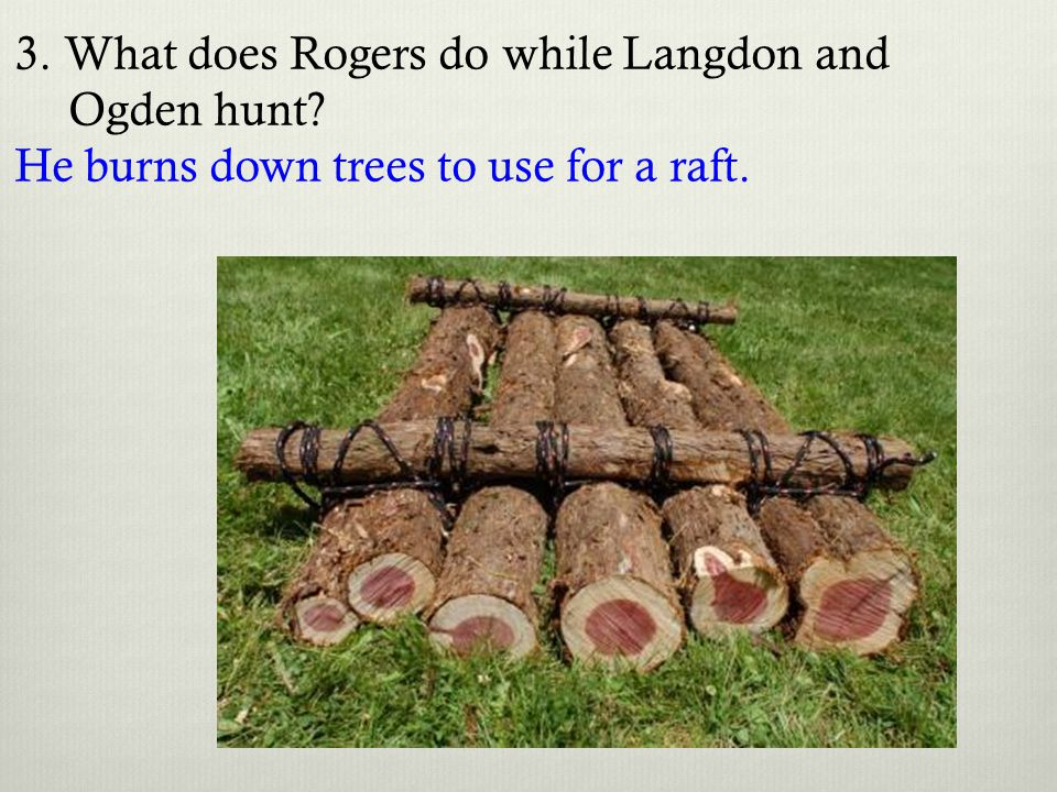 3. What does Rogers do while Langdon and Ogden hunt