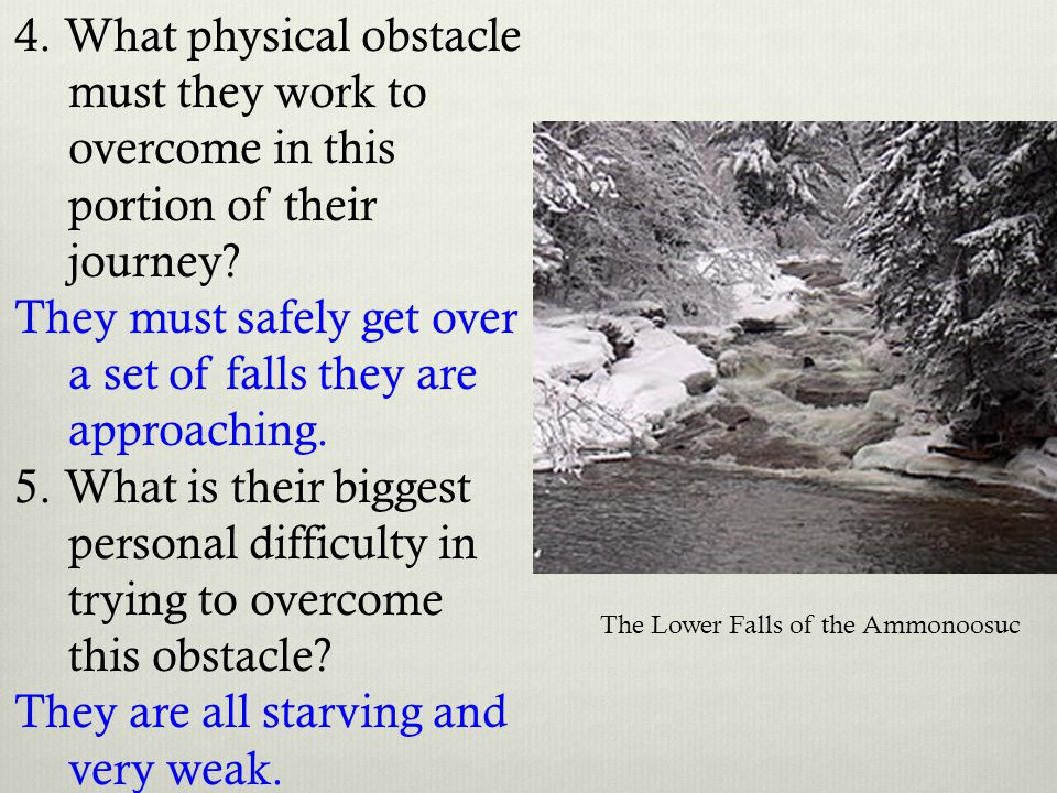 They must safely get over a set of falls they are approaching.