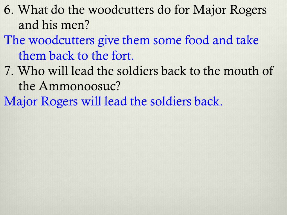 6. What do the woodcutters do for Major Rogers and his men