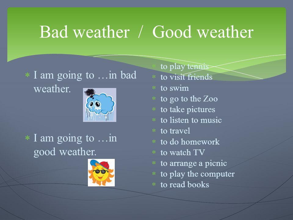 Bad weather / Good weather