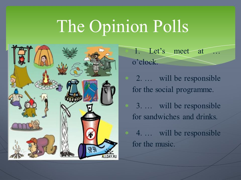 The Opinion Polls 1. Let's meet at … o'clock.