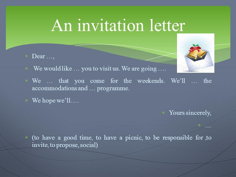 An invitation letter Dear …,