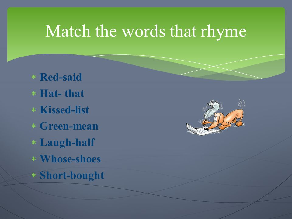 Match the words that rhyme