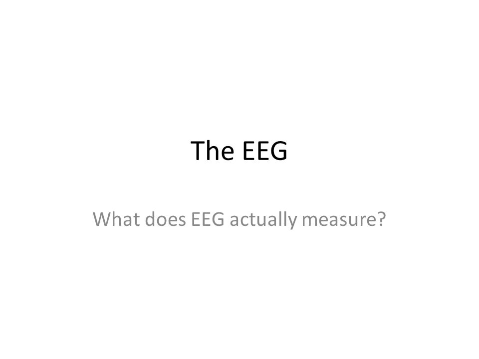 What does EEG actually measure