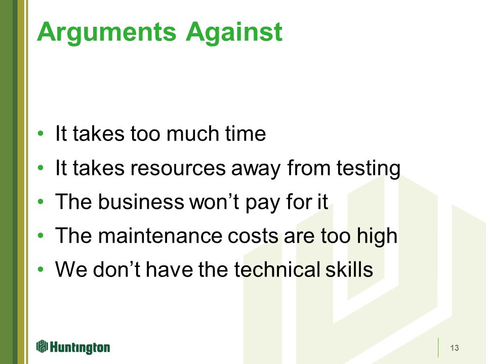 Arguments Against It takes too much time