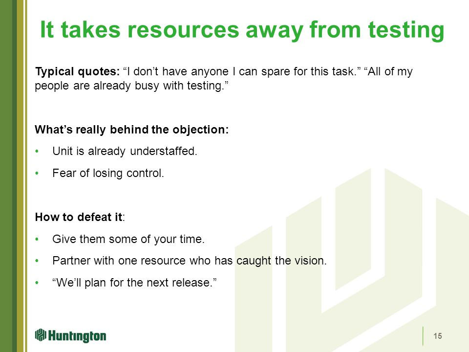 It takes resources away from testing