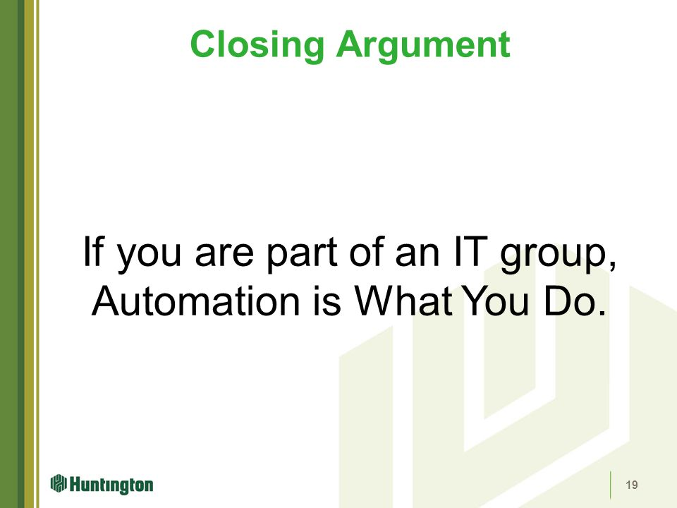 If you are part of an IT group, Automation is What You Do.