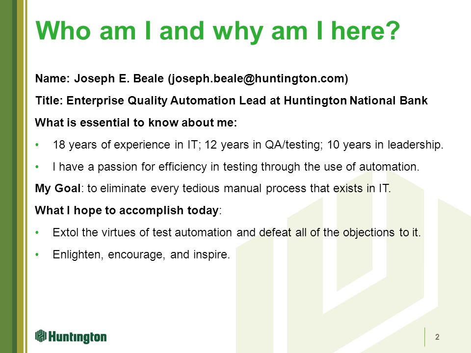 Who am I and why am I here Name: Joseph E. Beale (joseph.beale@huntington.com)