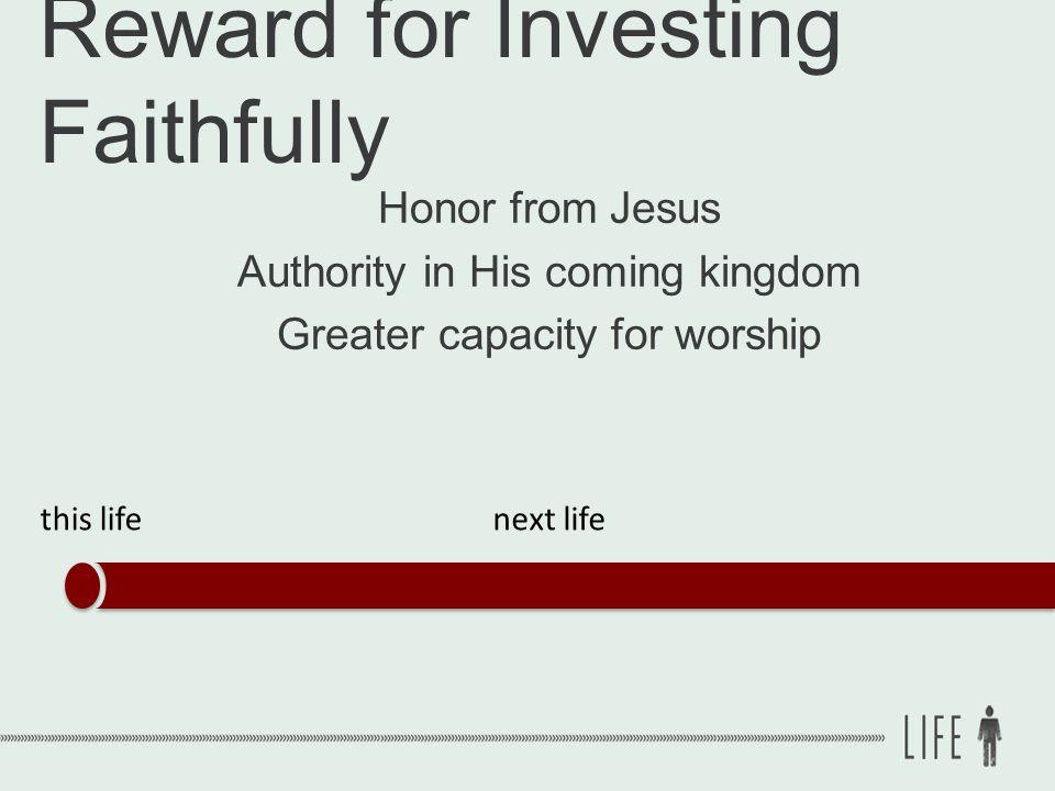 Reward for Investing Faithfully