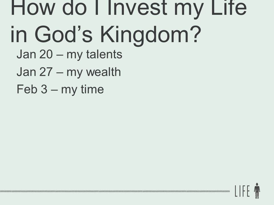 How do I Invest my Life in God's Kingdom