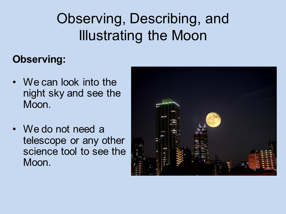 Observing, Describing, and Illustrating the Moon