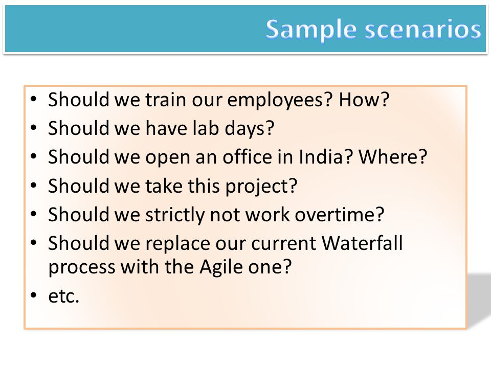 Sample scenarios Should we train our employees How