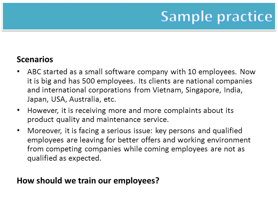 Sample practice Scenarios How should we train our employees