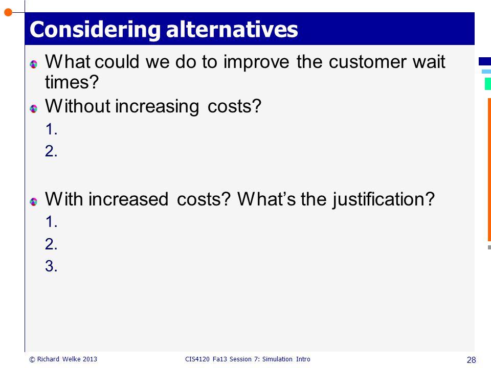 Considering alternatives