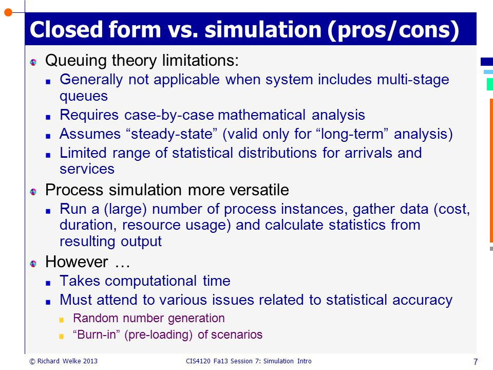 Closed form vs. simulation (pros/cons)
