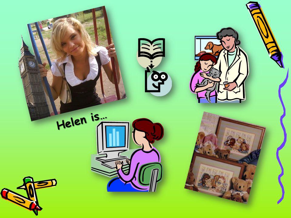 Helen is…