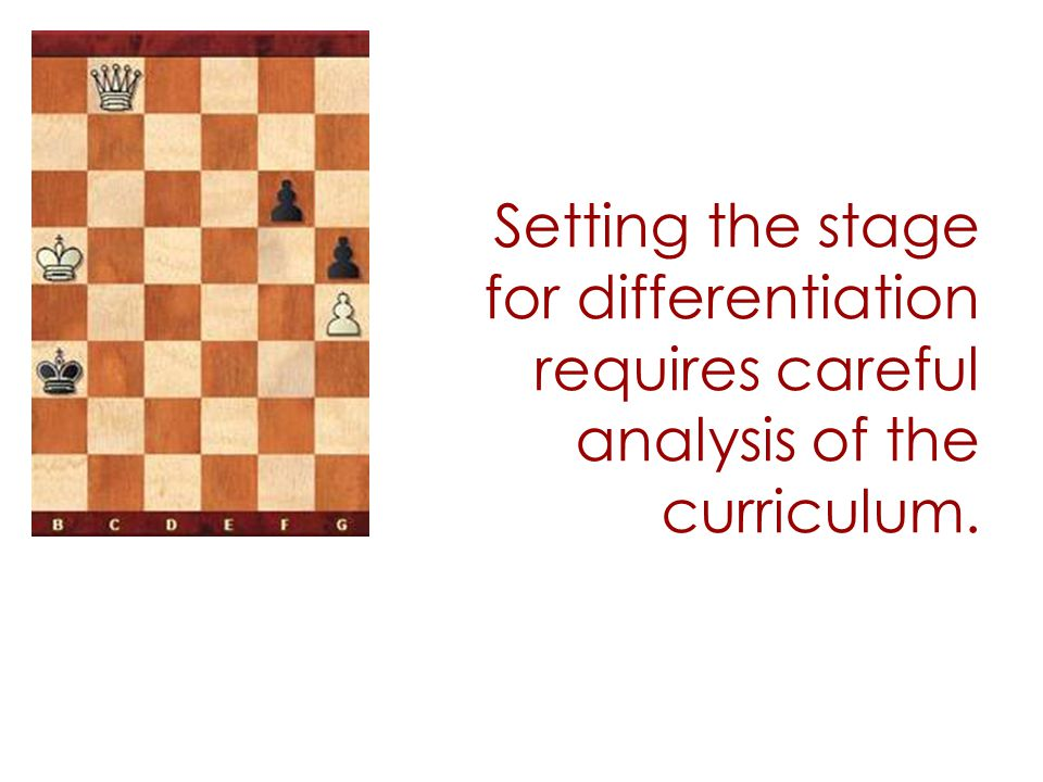 Setting the stage for differentiation requires careful analysis of the curriculum.