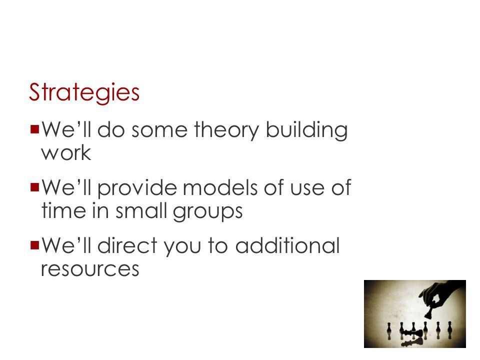 Strategies We'll do some theory building work