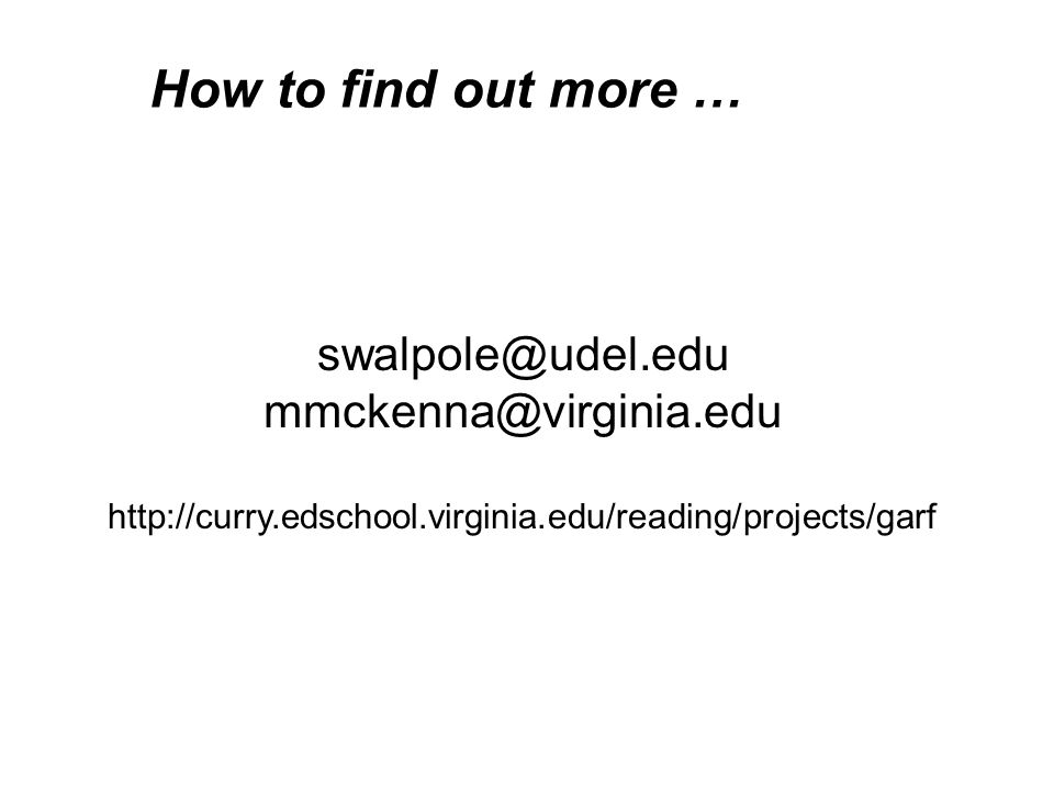 How to find out more … swalpole@udel.edu mmckenna@virginia.edu