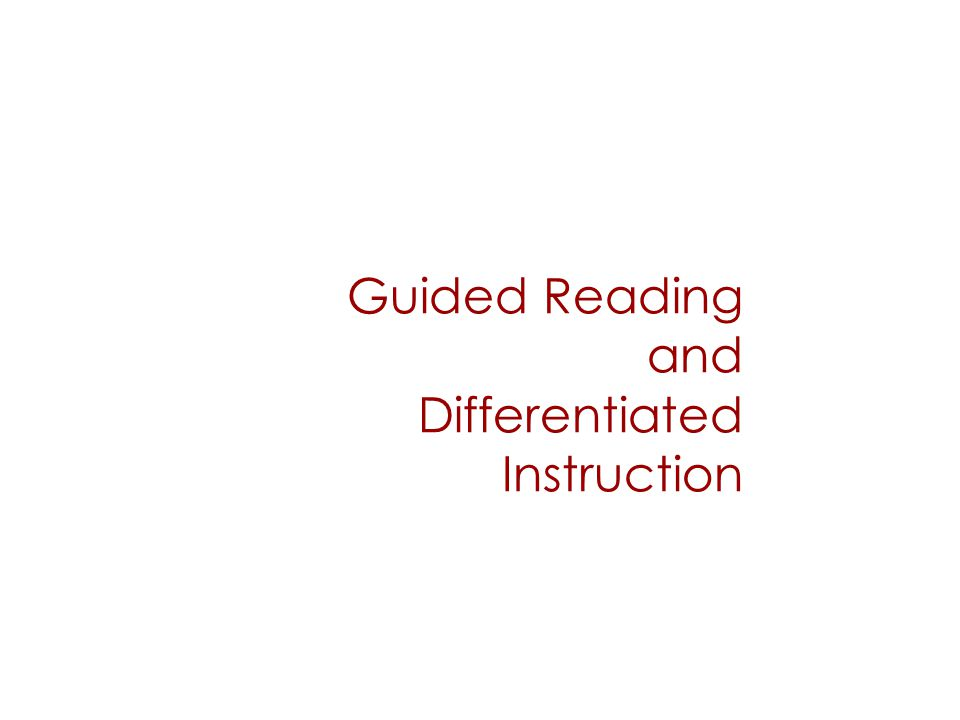 Guided Reading and Differentiated Instruction