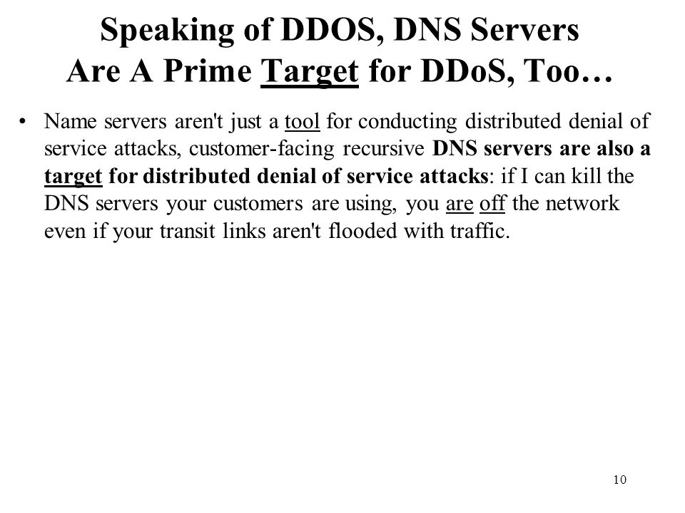 Speaking of DDOS, DNS Servers Are A Prime Target for DDoS, Too…