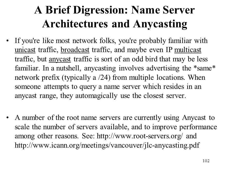 A Brief Digression: Name Server Architectures and Anycasting