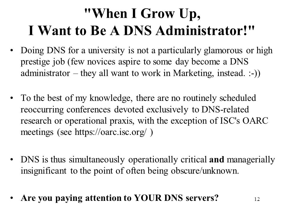 When I Grow Up, I Want to Be A DNS Administrator!