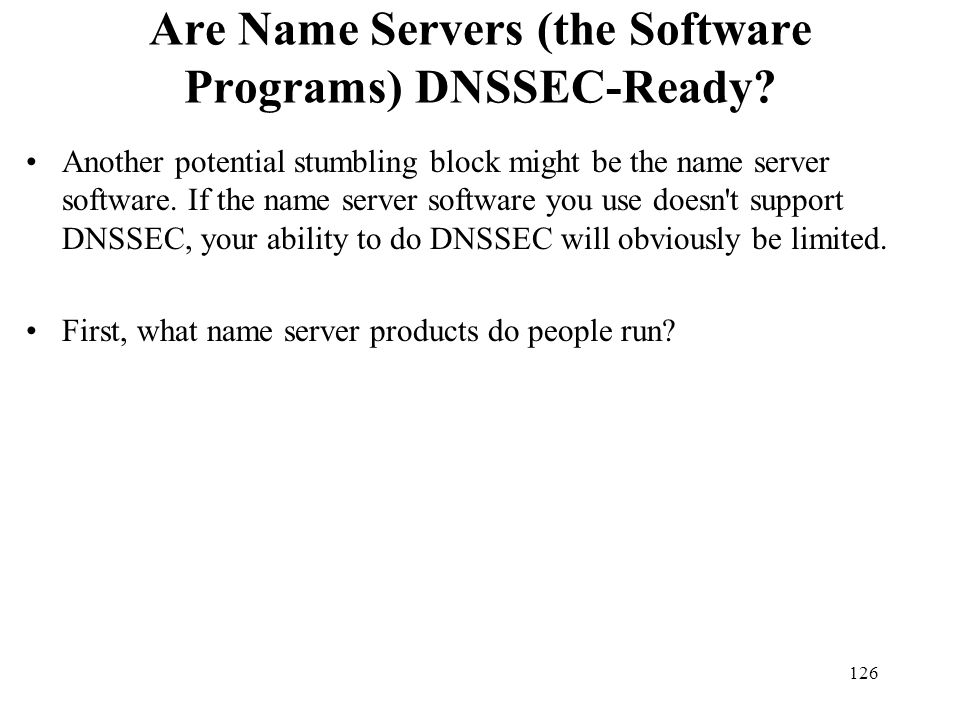 Are Name Servers (the Software Programs) DNSSEC-Ready