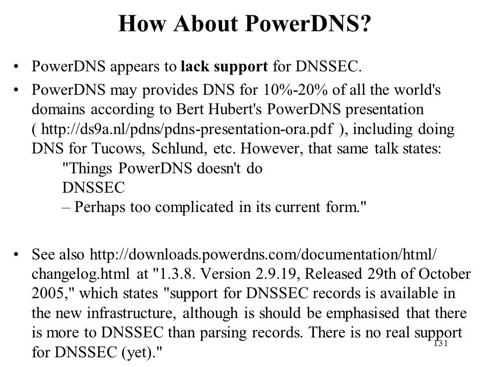 How About PowerDNS PowerDNS appears to lack support for DNSSEC.