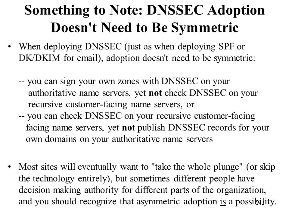 Something to Note: DNSSEC Adoption Doesn t Need to Be Symmetric