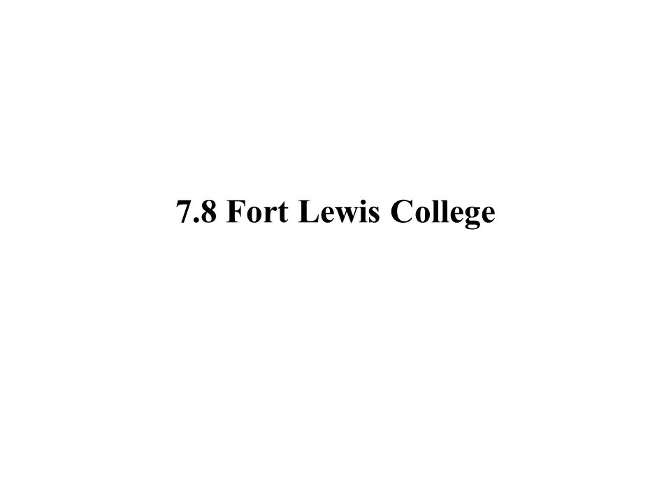 7.8 Fort Lewis College