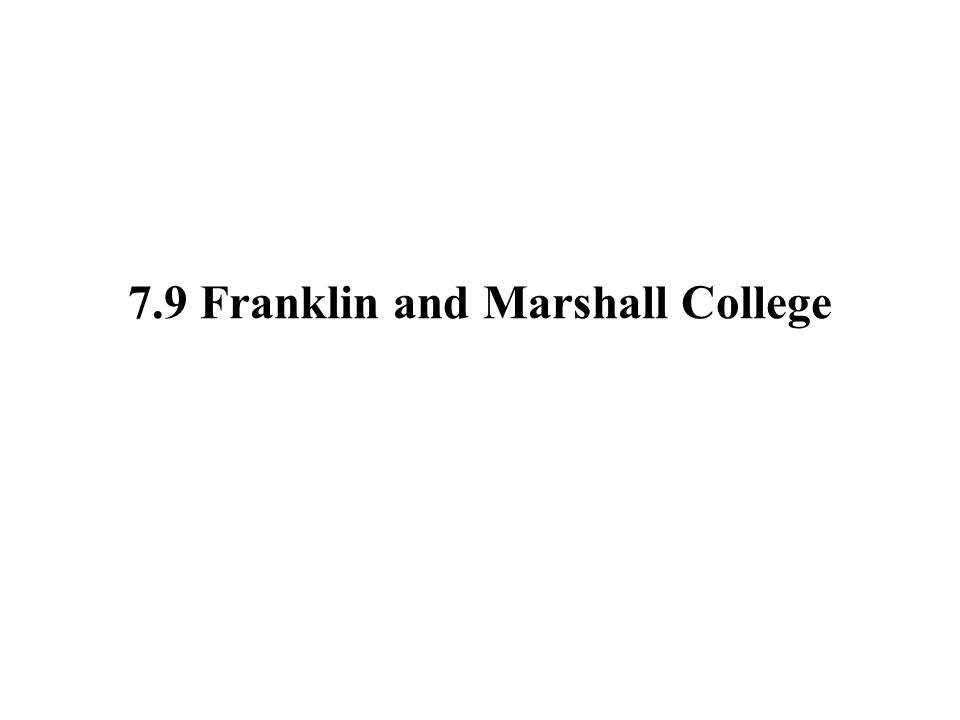 7.9 Franklin and Marshall College