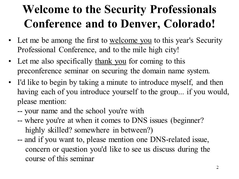 Welcome to the Security Professionals Conference and to Denver, Colorado!